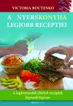 Victoria Boutenko - A nyerskonyha legjobb receptjei