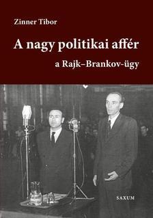 Zinner Tibor - A nagy affér - a Rajk-Brankov ügy I. kötet