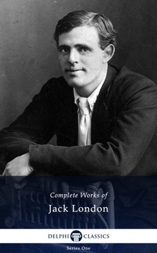 Jack London - Delphi Complete Works of Jack London (Illustrated) [eKönyv: epub, mobi]
