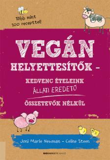 Joni MarieNewman - Celine Steen - Vegán helyettesítőkKedvenc ételeink állati eredetű összetevők nélkül