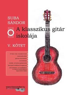 SUBA SÁNDOR - A klasszikus gitár iskolája - V. kötet