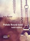 Kun Árpád - Palais Royal-ban talált kézirat [eKönyv: pdf,  epub,  mobi]