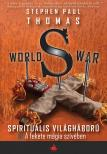 Stephen Paul Thomas - WORLD WAR S - A FEKETE MÁGIA SZÍVÉBEN
