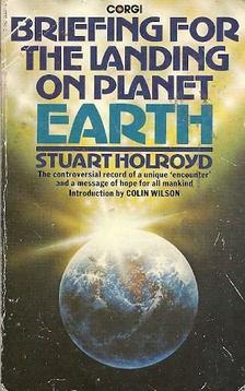 HOLROYD, STUART - Briefing for the Landing on Planet Earth [antikvár]
