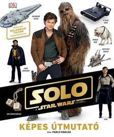 - - Star Wars - Solo - Képes Útmutató