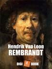HENDRIK VAN LOON - Rembrandt [eKönyv: epub, mobi]<!--span style='font-size:10px;'>(G)</span-->