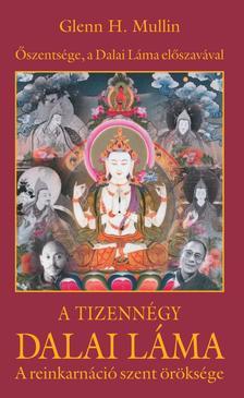 MULLIN, GLENN H. - A tizennégy Dalai Láma