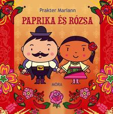 Prakter Mariann - Paprika és rózsa - Udvarlós mesék