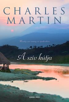 Charles Martin - A szív kútja