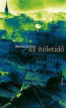 Kőrösi Zoltán - Az ítéletidő [eKönyv: epub, mobi]