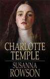 Rowson Susanna - Charlotte Temple [eKönyv: epub,  mobi]