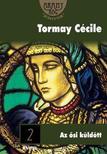 TORMAY CÉCILE - AZ ŐSI KÜLDÖTT 2.<!--span style='font-size:10px;'>(G)</span-->