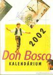 P. Szőke János - Don Bosco kalendárium 2002 [antikvár]