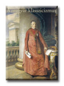 Sisa József - A MAGYAR KLASSZICIZMUS - STÍLUSOK-KORSZAKOK