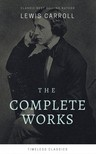 Lewis Carroll - The Complete Lewis Carroll Collection (Illustrated) [eKönyv: epub, mobi]