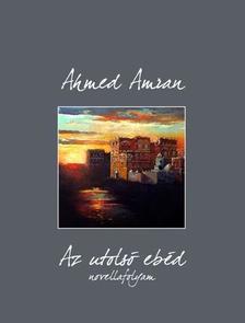 AHMED AMRAN - AZ UTOLSÓ EBÉD - ÜKH 2017