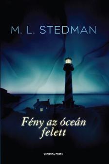 M. L. Stedman - Fény az óceán felett