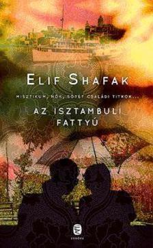 Elif shafak - Az isztambuli fattyú