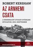 Robert Kershaw - Az arnhemi csata,  A Wehrmach utolsó győzelme nyugaton, 1944. szeptember<!--span style='font-size:10px;'>(G)</span-->