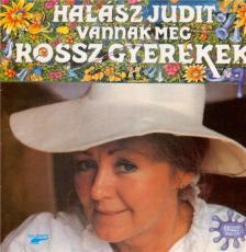 - VANNAK MÉG ROSSZ GYEREKEK CD HALÁSZ JUDIT