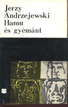 Jerzy Andrzejewski - Hamu és gyémánt [antikvár]