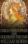 MORRIS, WILLIAM - Child Christopher and Goldilind the Fair [eKönyv: epub,  mobi]