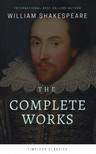 William Shakespeare - The Complete William Shakespeare Collection (Illustrated) [eKönyv: epub, mobi]