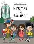 Vadadi Adrienn - Nyomás a suliba!<!--span style='font-size:10px;'>(G)</span-->