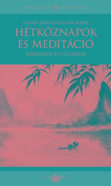Taigen Shodo Harada Roshi - Hétköznapok és meditáció - Kérdések és válaszok