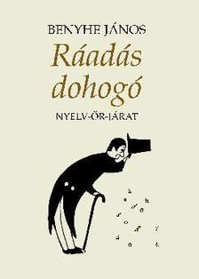 Benyhe János (szerk.) - RÁADÁS DOHOGÓ