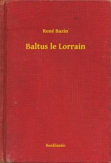 Bazin, René - Baltus le Lorrain [eKönyv: epub, mobi]