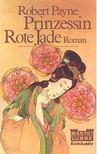Payne, Robert - Prinzessin Rote Jade [antikvár]
