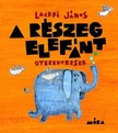 LACKFI JÁNOS - A részeg elefánt - gyerekversek<!--span style='font-size:10px;'>(G)</span-->