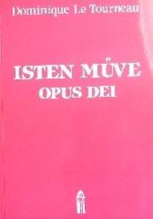 TOURNEAU, LE DOMINIQUE - Isten műve - Opus Dei