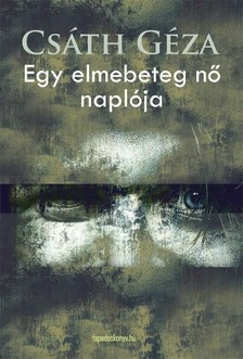 Csáth Géza - Egy elmebeteg nő naplója [eKönyv: epub, mobi]