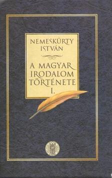 NEMESKÜRTY ISTVÁN - A magyar irodalom története I-II.