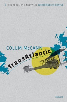 Colum McCann - TransAtlantic [eKönyv: epub, mobi]