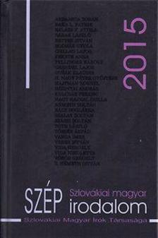Hizsnyai Zoltán - H. Nagy Péter (összeállította) - Szlovákiai magyar szép irodalom 2015
