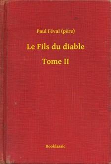 PAUL FÉVAL - Le Fils du diable - Tome II [eKönyv: epub, mobi]