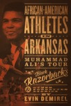 Demirel Evin - African-American Athletes in Arkansas [eKönyv: epub,  mobi]