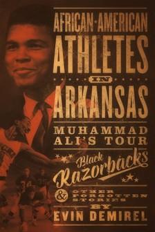 Demirel Evin - African-American Athletes in Arkansas [eKönyv: epub, mobi]