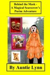 Lynn Auntie - Behind the Mask - A Magical Scarecrow's Purim Adventure [eKönyv: epub,  mobi]