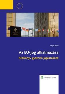 Varga Zsófia - Az EU-jog alkalmazása [eKönyv: epub, mobi]