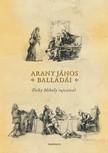 Arany János - Arany János balladái-Zichy Mihály rajzaival [eKönyv: epub, mobi]<!--span style='font-size:10px;'>(G)</span-->