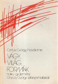 Czirfusz György, Novák Imre - Vágy, világ, formák [antikvár]
