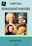 Csáth Géza - Zeneszerző portrék [eKönyv: epub, mobi]<!--span style='font-size:10px;'>(G)</span-->