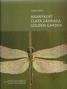 Fodor Péter - Aranykert - Zlatá záhrada - Golden garden