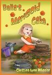Wheeler Christine Lynn - Bella's Marigold Cake [eKönyv: epub,  mobi]