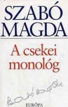 SZABÓ MAGDA - A csekei monológ