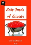 Csiky Gergely - A kaviár [eKönyv: epub,  mobi]